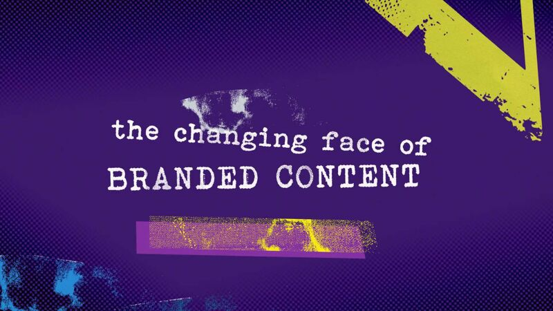 The changing face of branded content